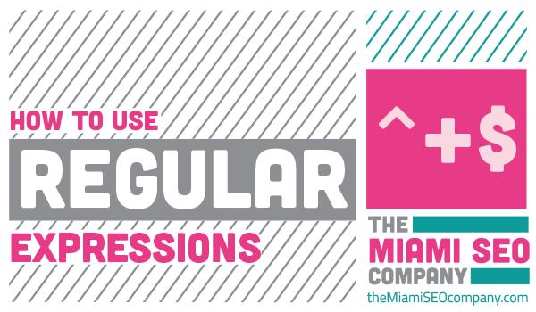Regular Expressions for Google Analytics - The Miami SEO Company