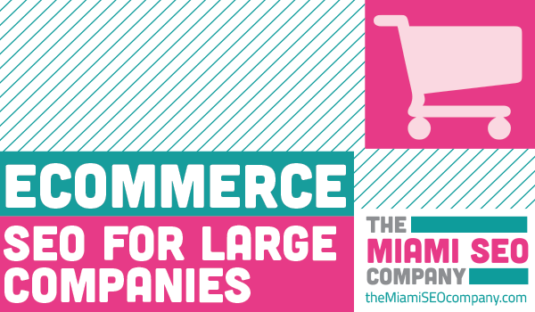 eCommerce SEO for Large Companies