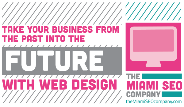Take Business from the Past into the Future with Web Design